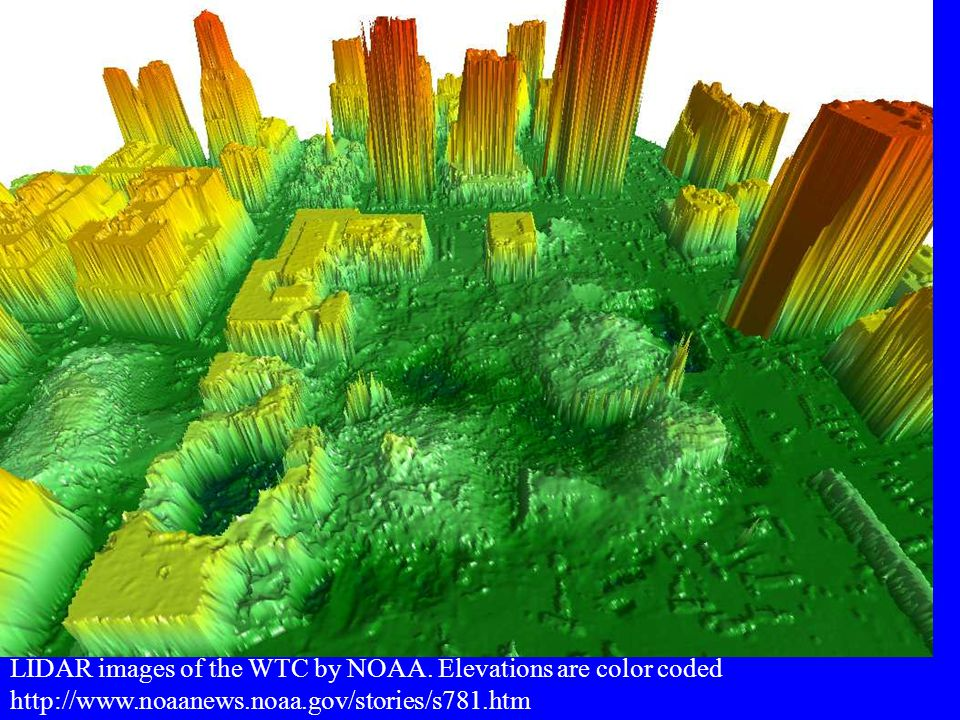 LIDAR images of the WTC by NOAA. Elevations are color coded http://www