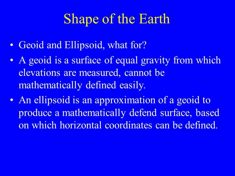 Shape of the Earth Geoid and Ellipsoid, what for