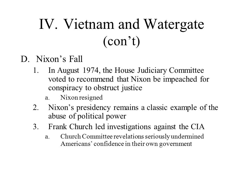 IV. Vietnam and Watergate (con't)
