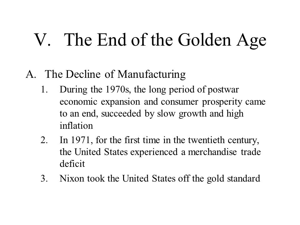 V. The End of the Golden Age