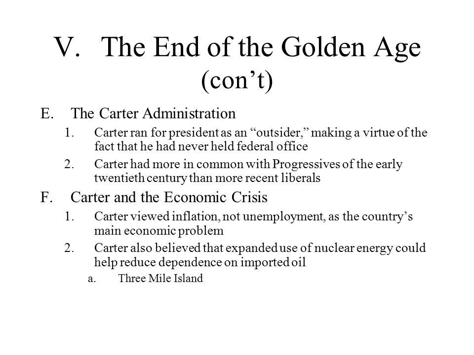 V. The End of the Golden Age (con't)