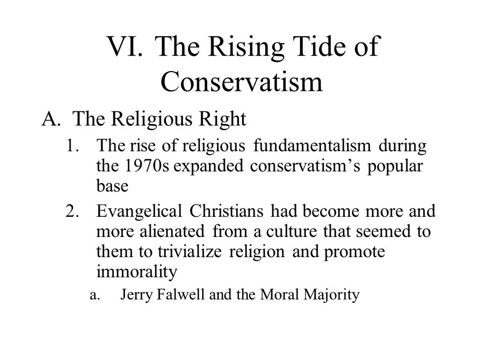 VI. The Rising Tide of Conservatism