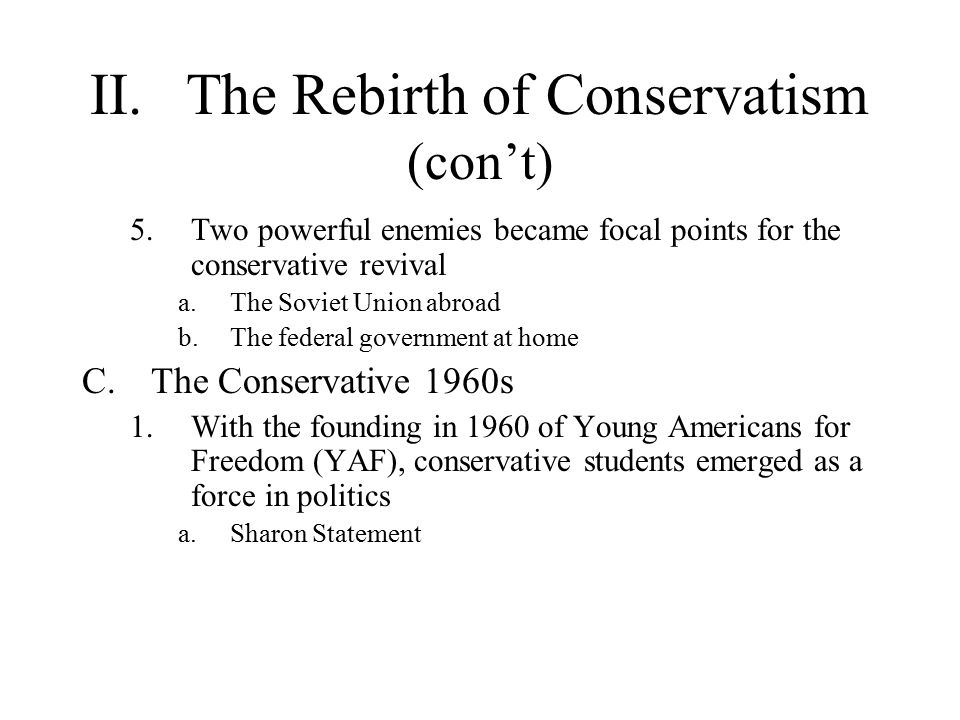 II. The Rebirth of Conservatism (con't)