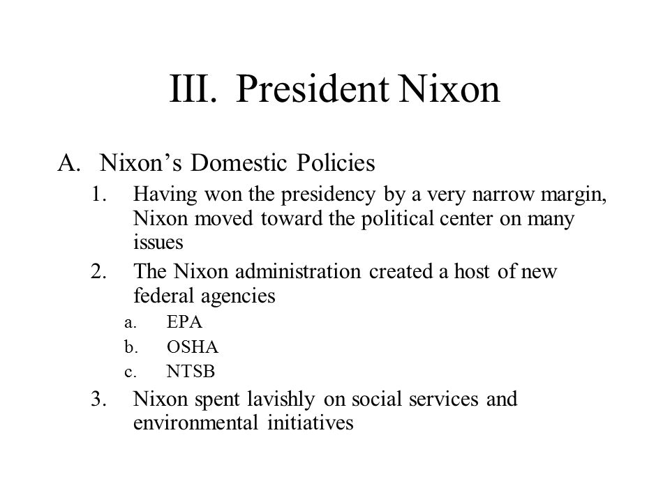 III. President Nixon Nixon's Domestic Policies