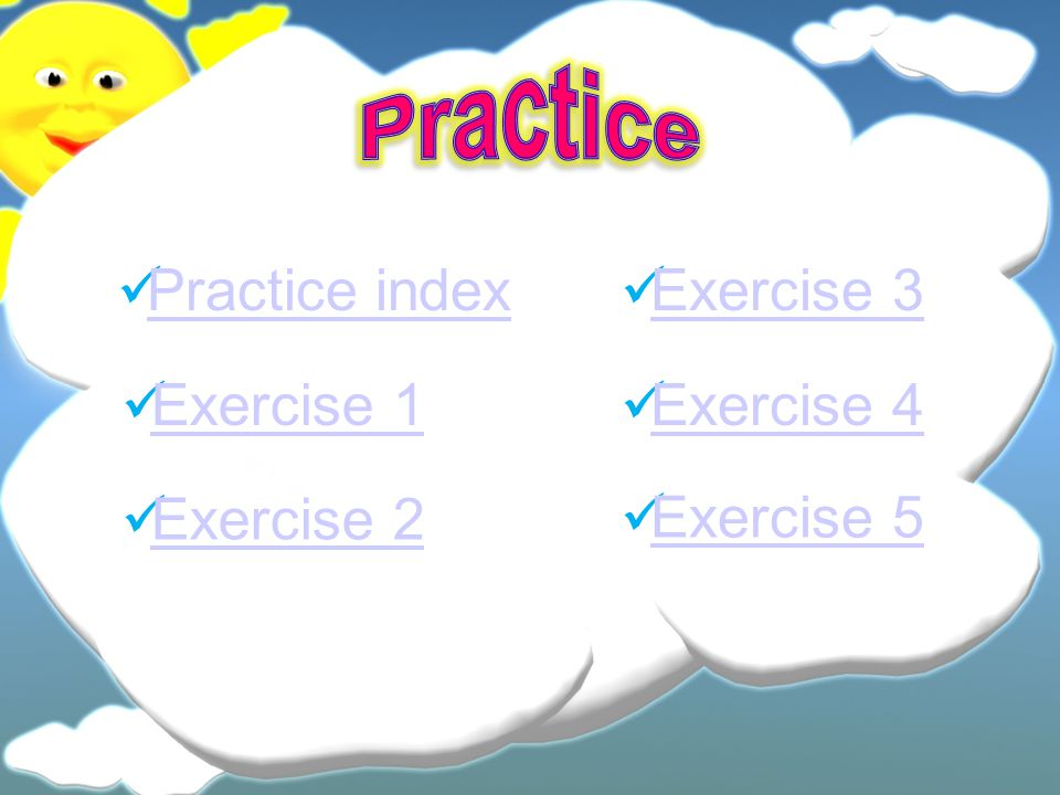 Practice Practice index Exercise 3 Exercise 1 Exercise 4 Exercise 2