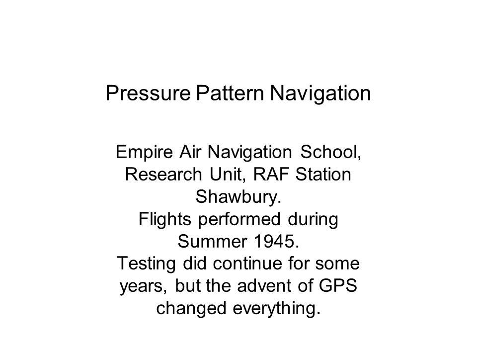 Pressure Pattern Navigation