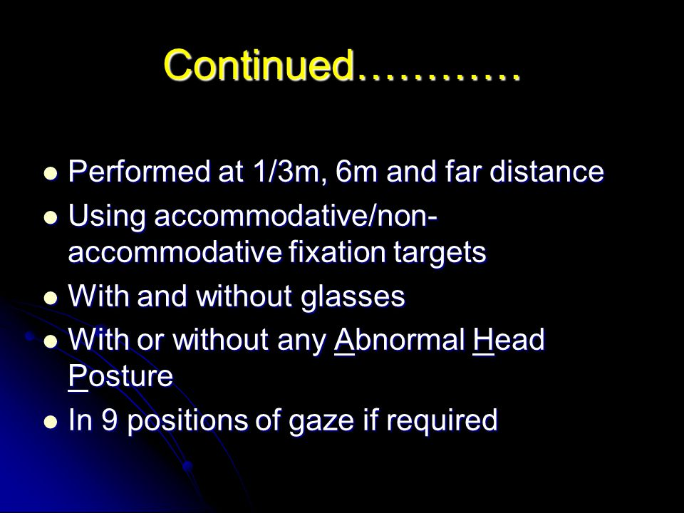 Continued………… Performed at 1/3m, 6m and far distance