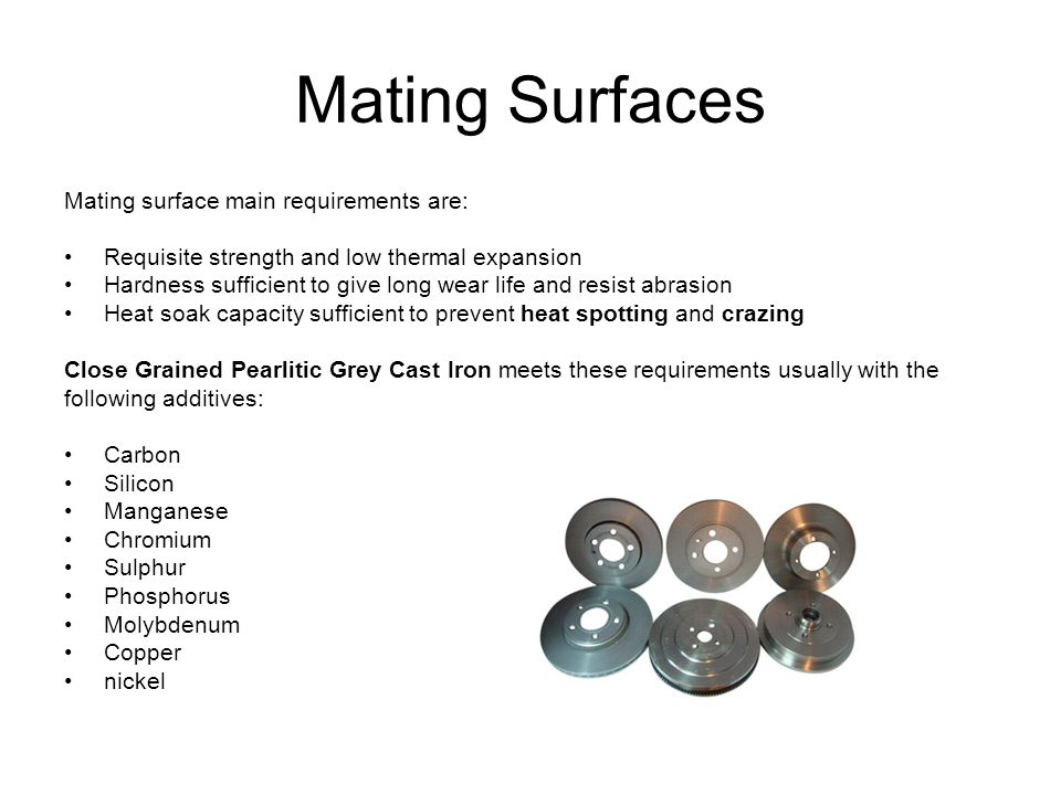 Mating Surfaces Mating surface main requirements are: