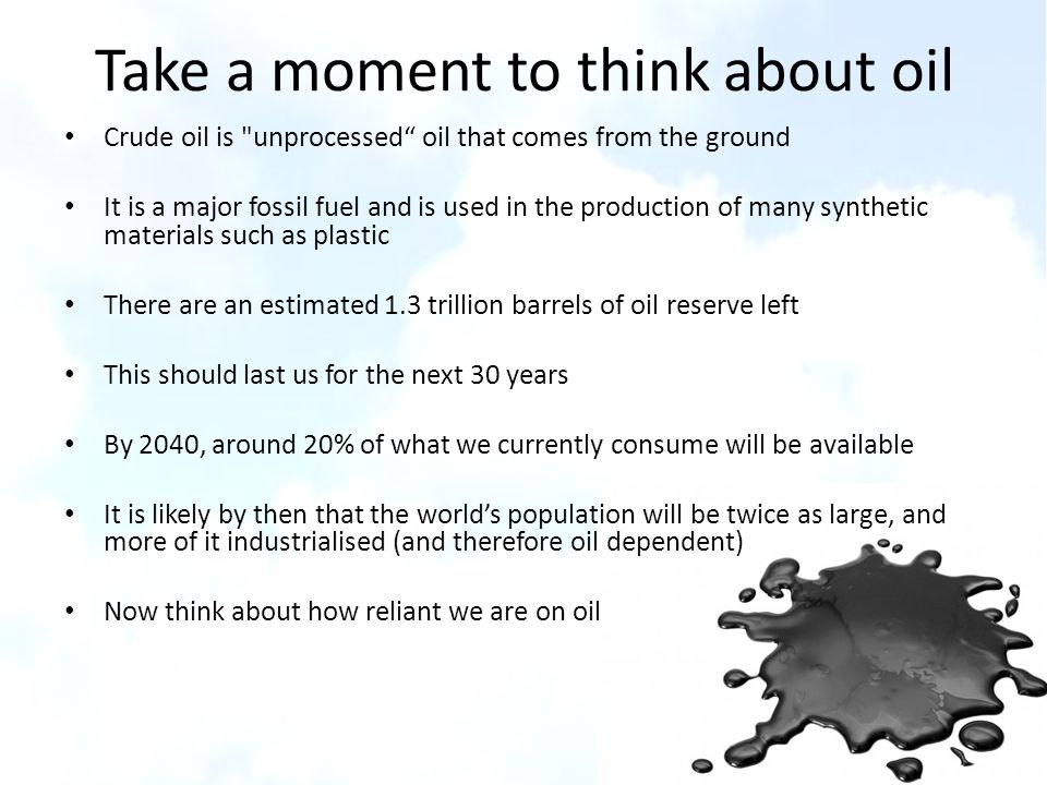 Take a moment to think about oil