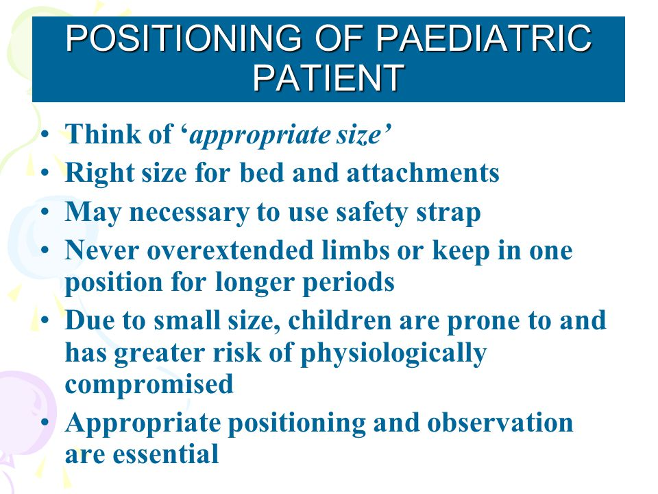 POSITIONING OF PAEDIATRIC PATIENT
