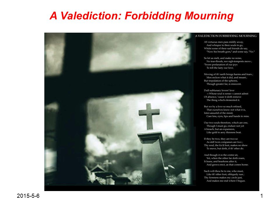 essays about a valediction forbidding mourning Category: valediction forbidding mourning essays title: a valediction: forbidding mourning and the sunne rising.