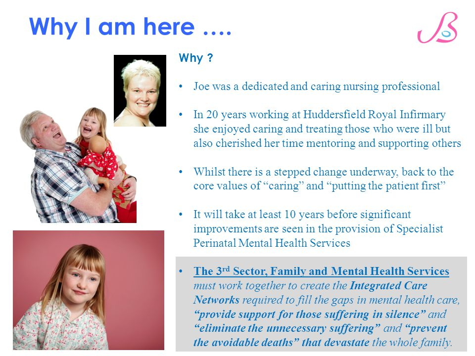 Why I am here …. Why Joe was a dedicated and caring nursing professional.