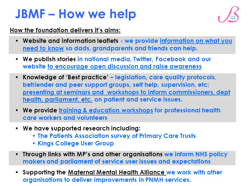 JBMF – How we help Our Vision How the foundation delivers it's aims: