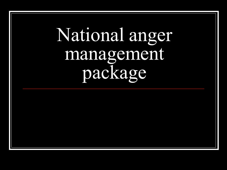 National anger management package