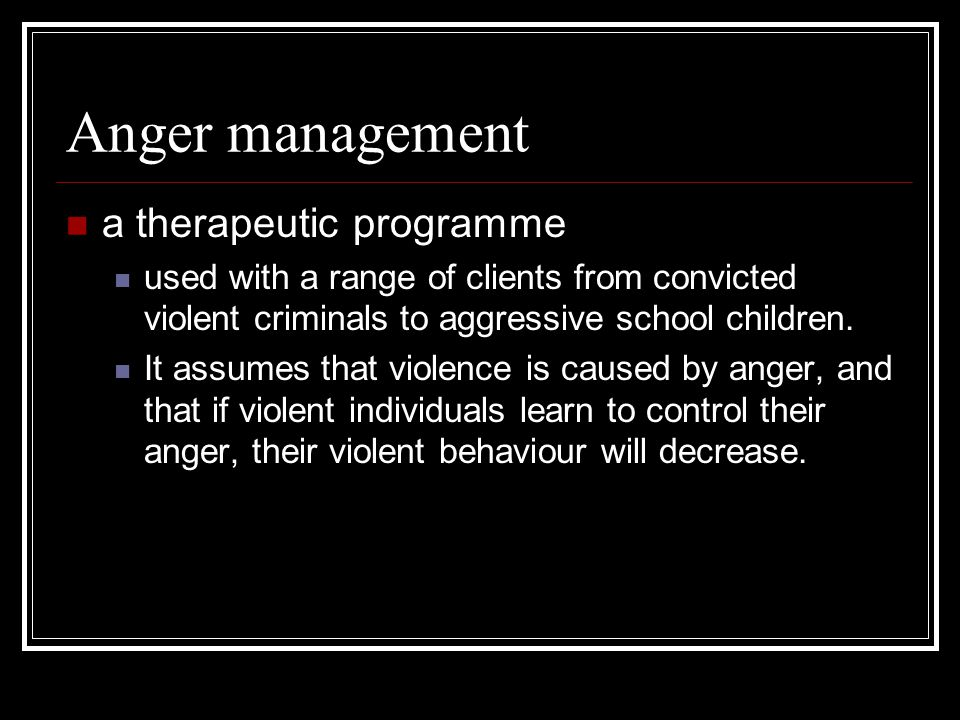 Anger management a therapeutic programme
