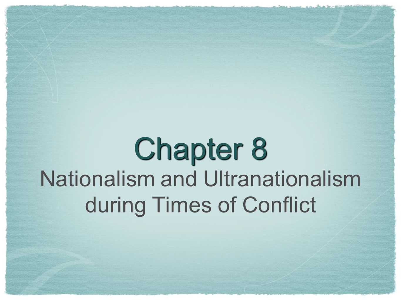 Nationalism and Ultranationalism during Times of Conflict