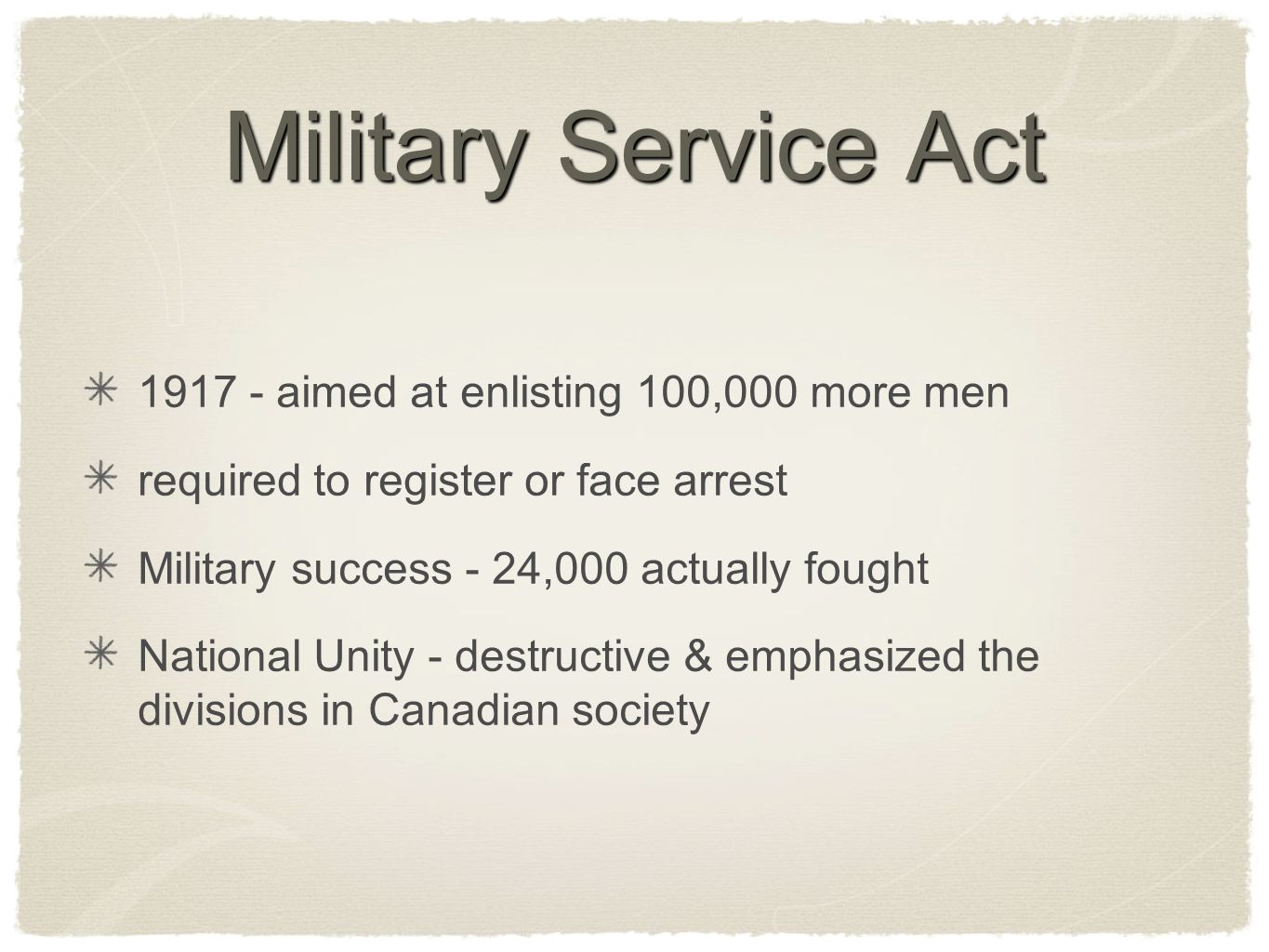 Military Service Act 1917 - aimed at enlisting 100,000 more men