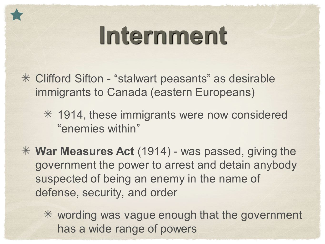 Internment Clifford Sifton - stalwart peasants as desirable immigrants to Canada (eastern Europeans)