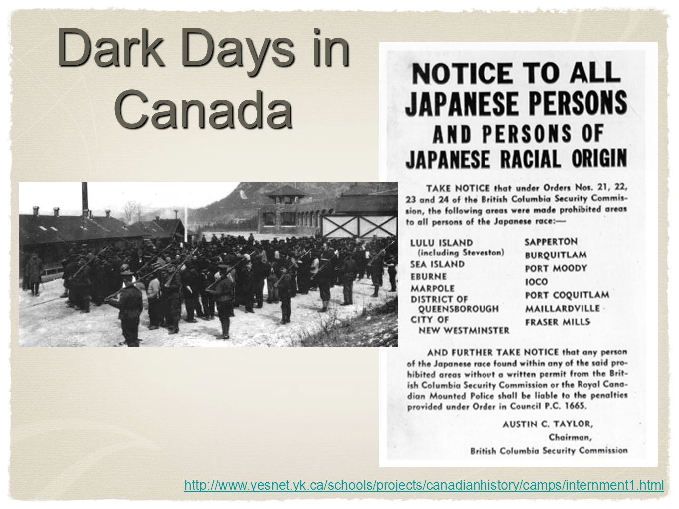 Dark Days in Canada http://www.yesnet.yk.ca/schools/projects/canadianhistory/camps/internment1.html