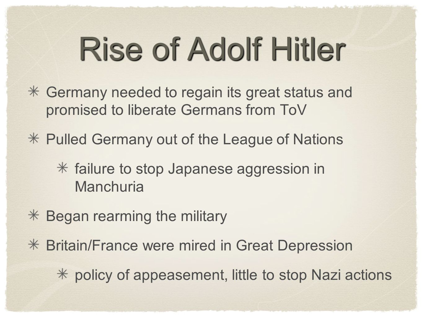 Rise of Adolf Hitler Germany needed to regain its great status and promised to liberate Germans from ToV.
