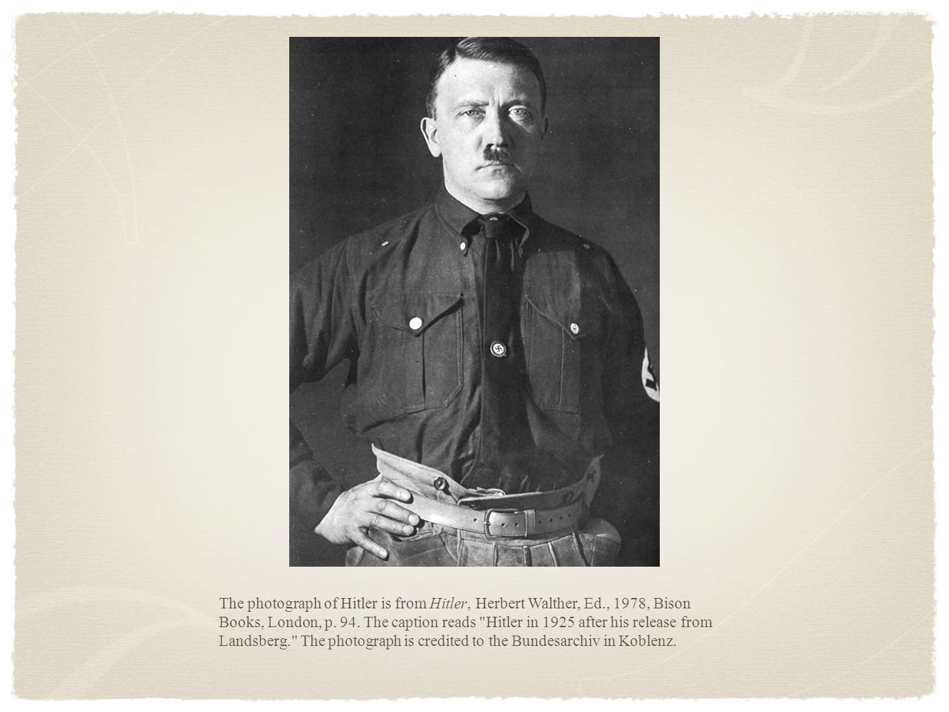 The photograph of Hitler is from Hitler, Herbert Walther, Ed