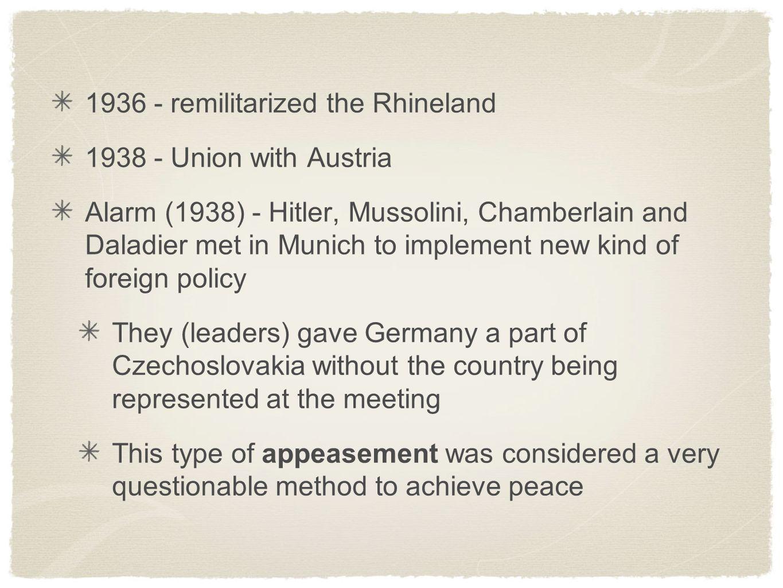 1936 - remilitarized the Rhineland