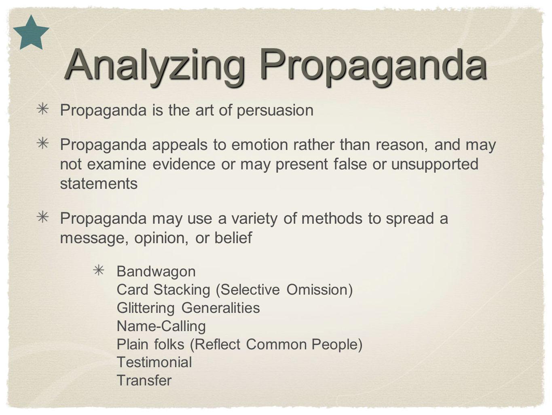 Analyzing Propaganda Propaganda is the art of persuasion