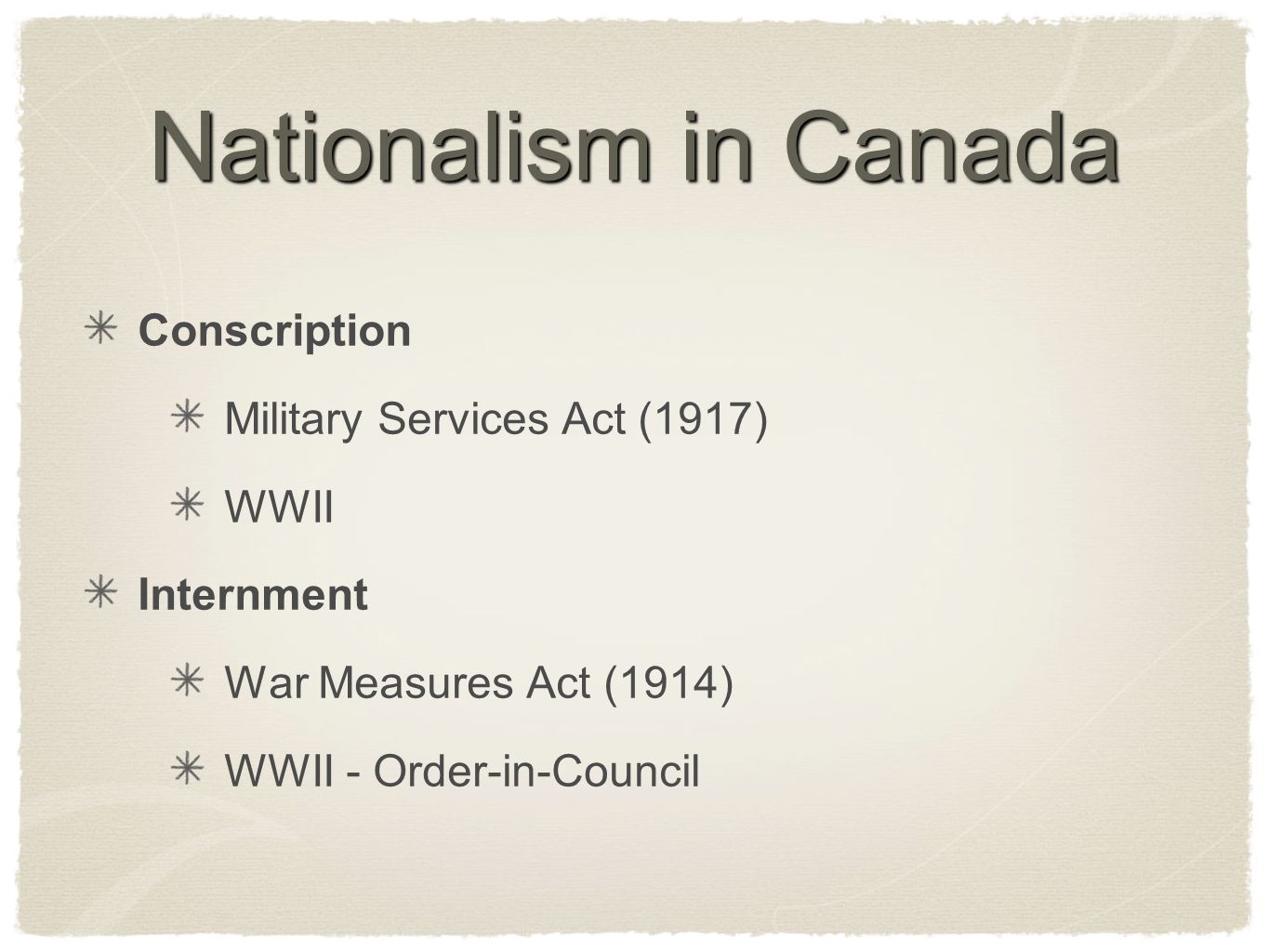 Nationalism in Canada Conscription Military Services Act (1917) WWII