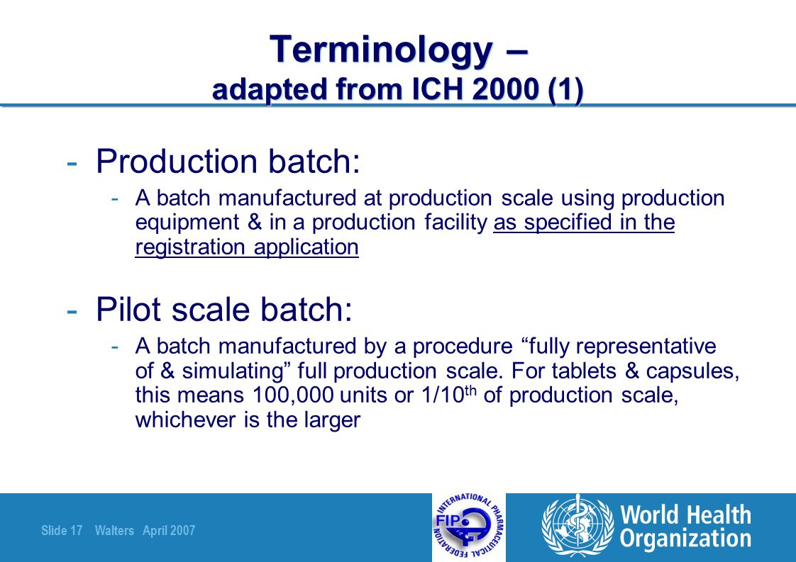 Terminology – adapted from ICH 2000 (1)