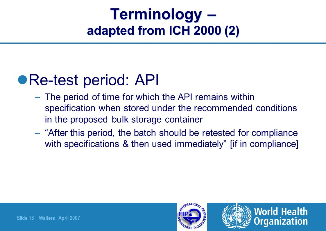 Terminology – adapted from ICH 2000 (2)