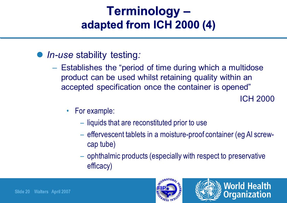 Terminology – adapted from ICH 2000 (4)