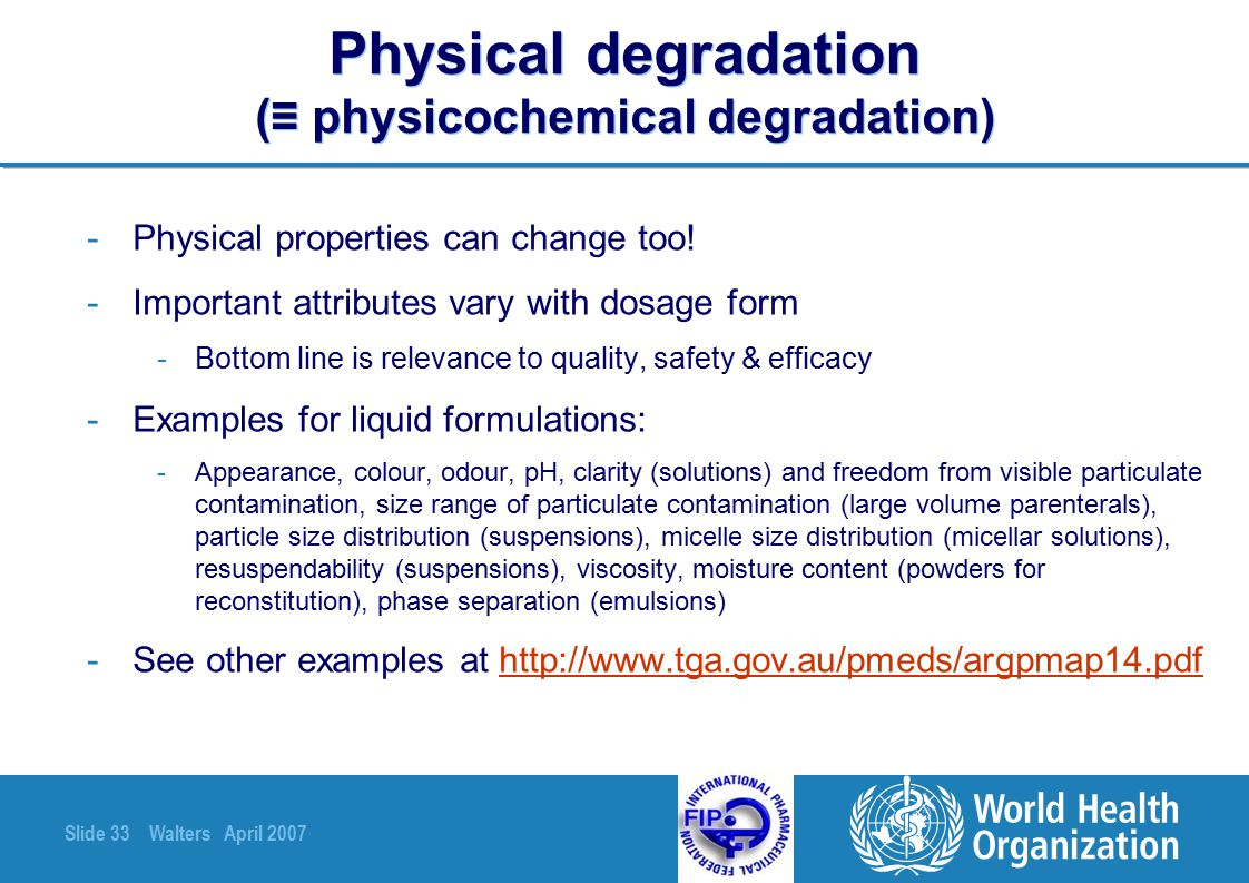 Physical degradation (≡ physicochemical degradation)