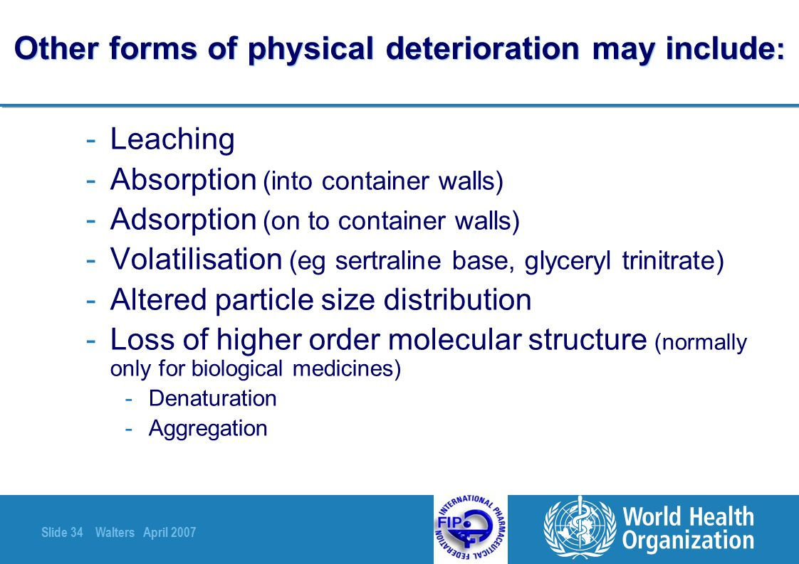 Other forms of physical deterioration may include: