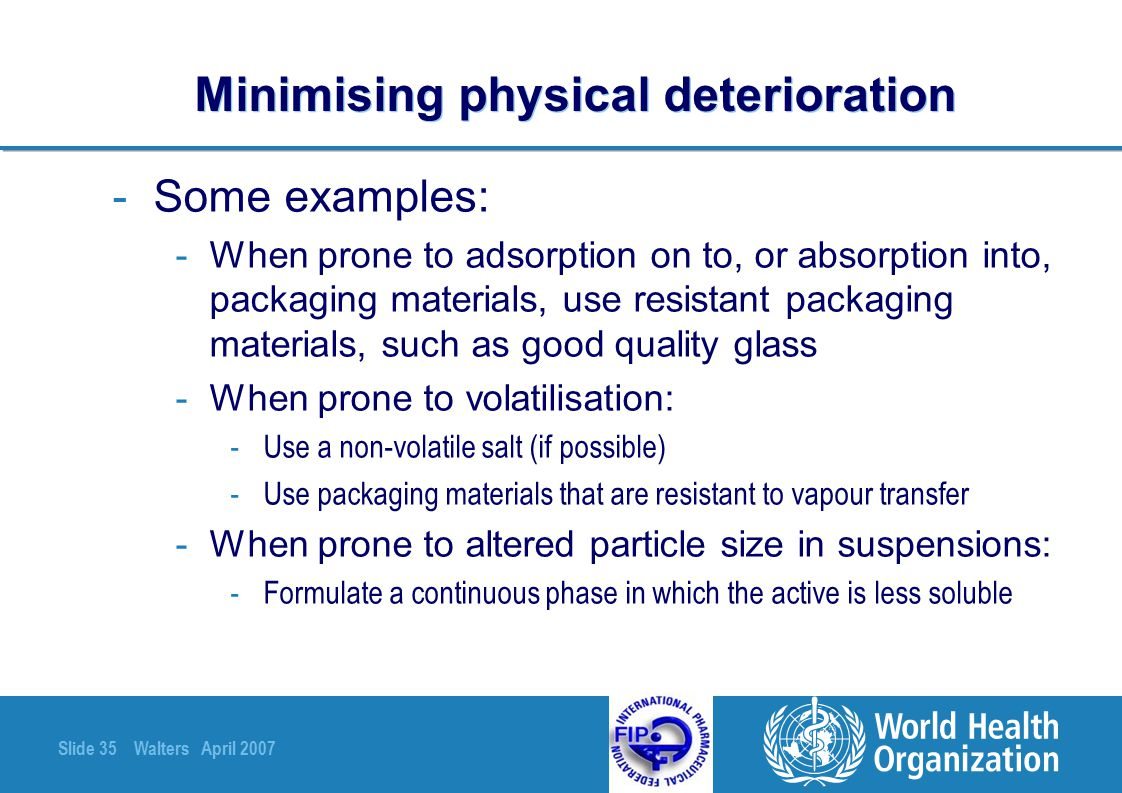 Minimising physical deterioration