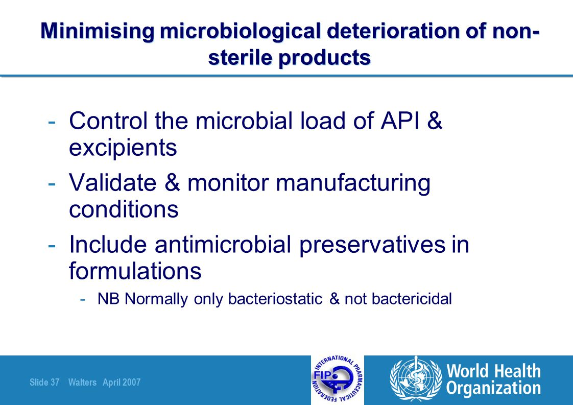 Minimising microbiological deterioration of non-sterile products
