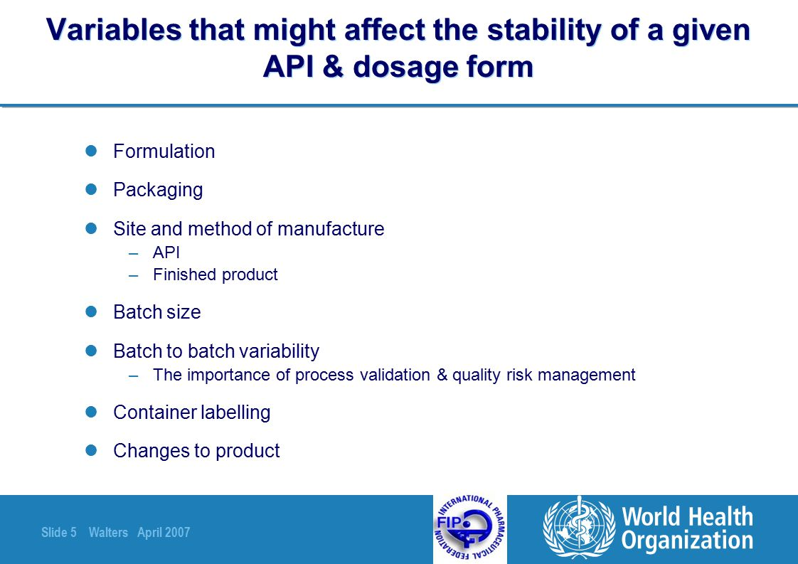 Variables that might affect the stability of a given API & dosage form