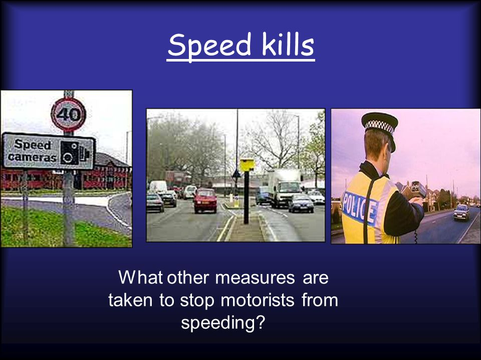 What other measures are taken to stop motorists from speeding