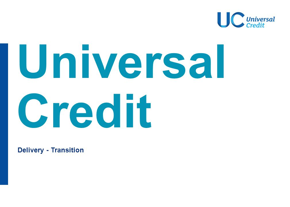 Universal Credit – implementation and transition challenge