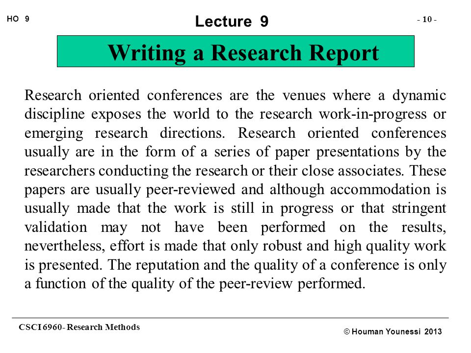 Research oriented conferences are the venues where a dynamic discipline exposes the world to the research work-in-progress or emerging research directions.