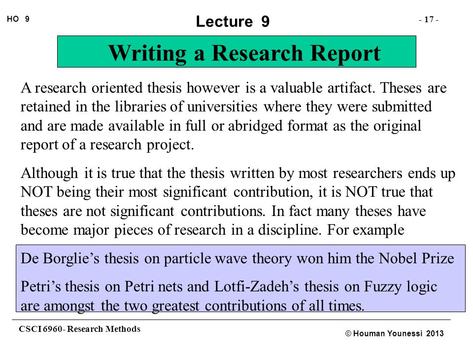 A research oriented thesis however is a valuable artifact