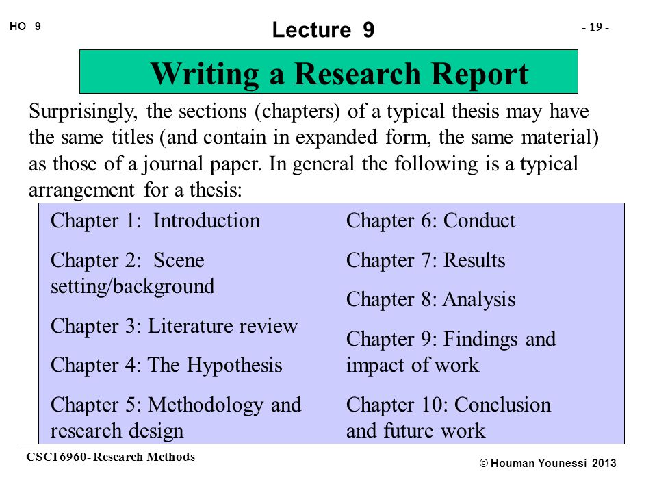 Surprisingly, the sections (chapters) of a typical thesis may have the same titles (and contain in expanded form, the same material) as those of a journal paper. In general the following is a typical arrangement for a thesis: