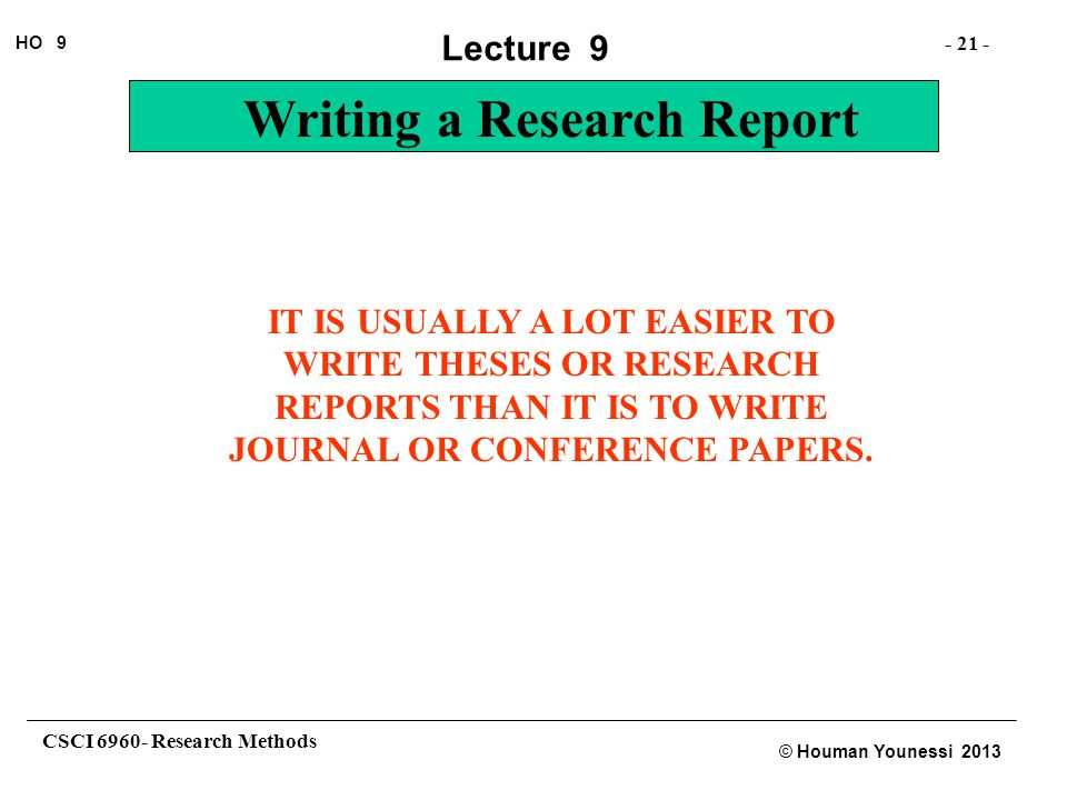 IT IS USUALLY A LOT EASIER TO WRITE THESES OR RESEARCH REPORTS THAN IT IS TO WRITE JOURNAL OR CONFERENCE PAPERS.
