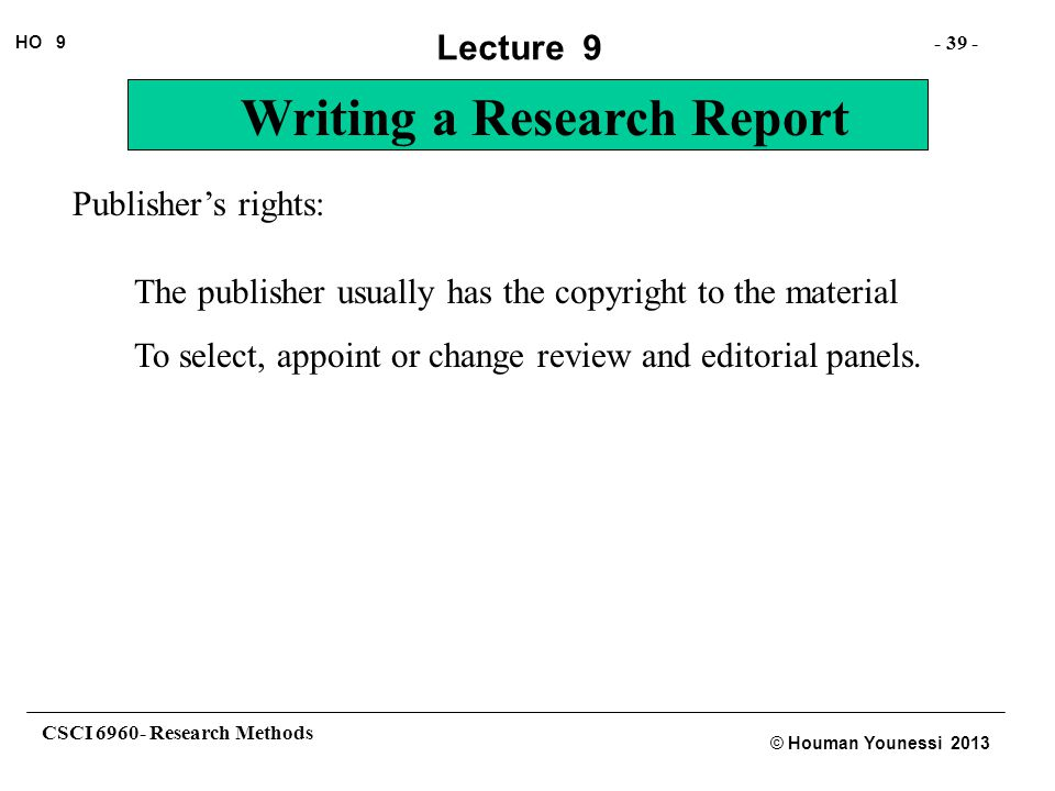 Publisher's rights: The publisher usually has the copyright to the material.
