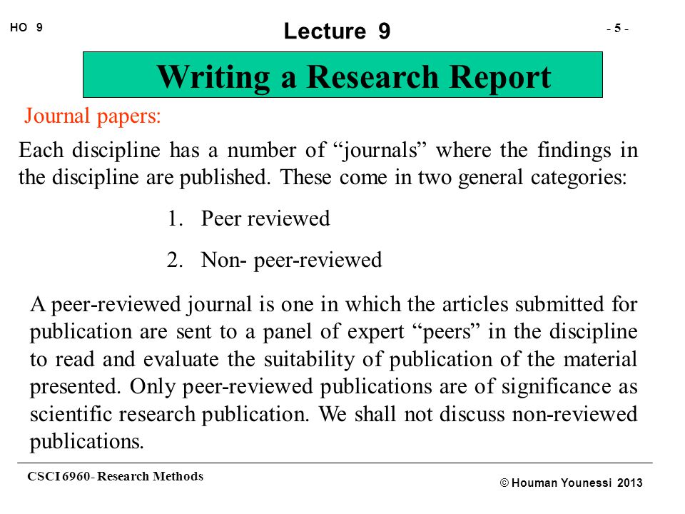 Journal papers: Each discipline has a number of journals where the findings in the discipline are published. These come in two general categories: