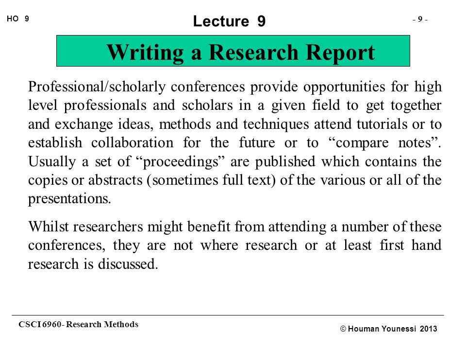 Professional/scholarly conferences provide opportunities for high level professionals and scholars in a given field to get together and exchange ideas, methods and techniques attend tutorials or to establish collaboration for the future or to compare notes . Usually a set of proceedings are published which contains the copies or abstracts (sometimes full text) of the various or all of the presentations.