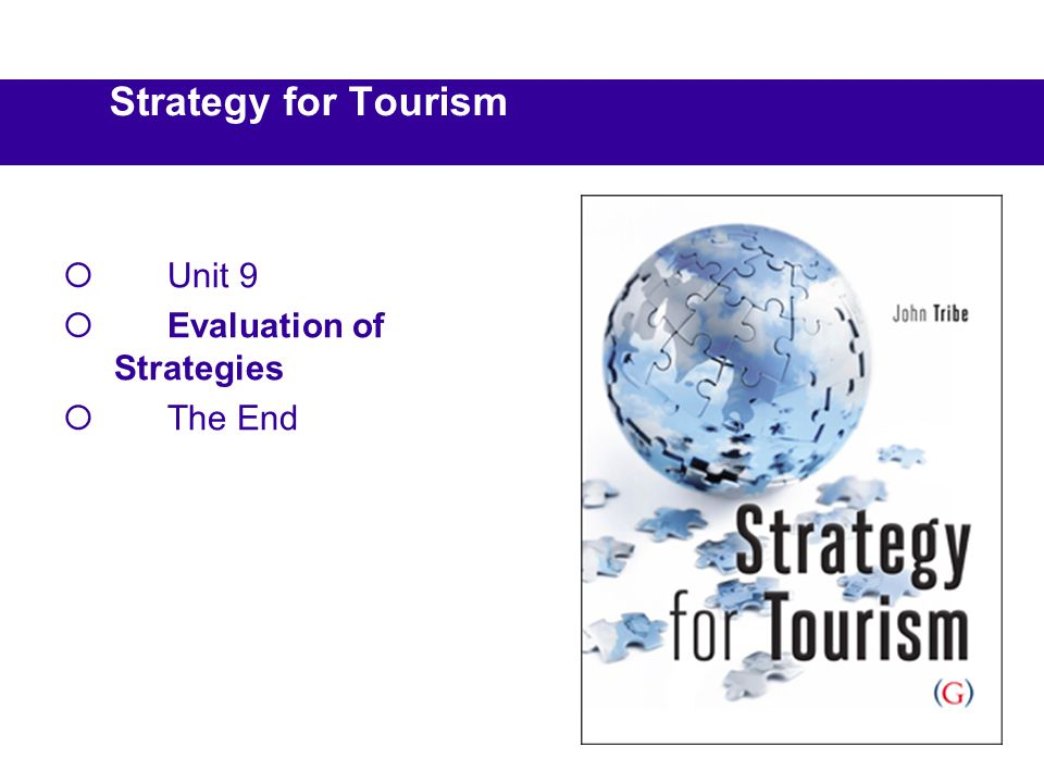 Unit 9 Evaluation of Strategies The End