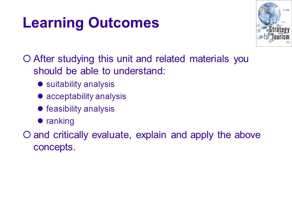 Learning Outcomes After studying this unit and related materials you should be able to understand: suitability analysis.
