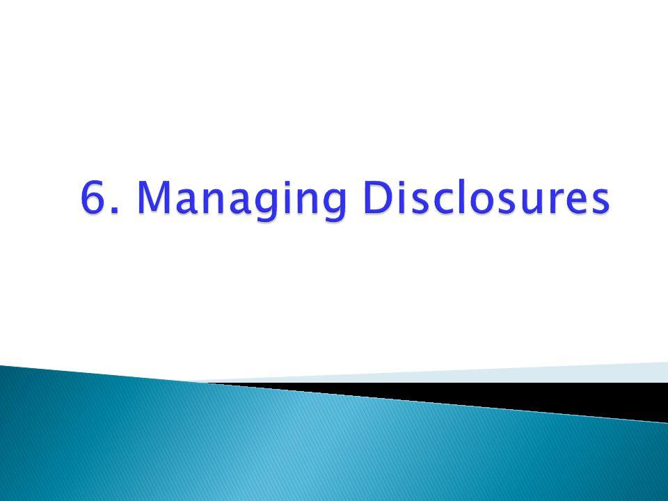 6. Managing Disclosures