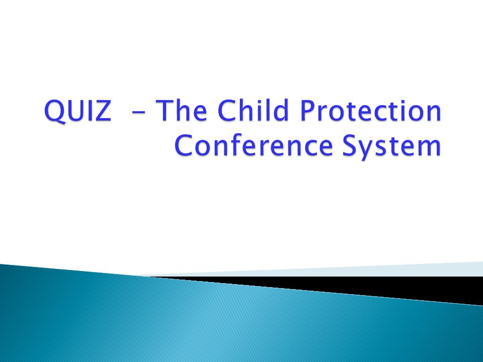 QUIZ - The Child Protection Conference System