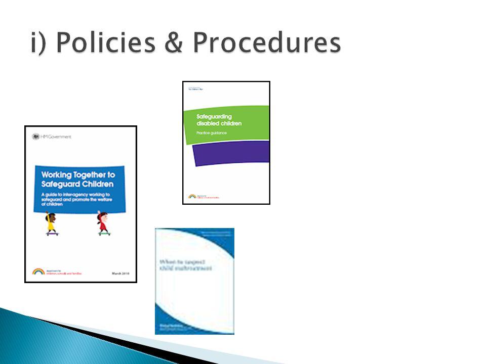 i) Policies & Procedures